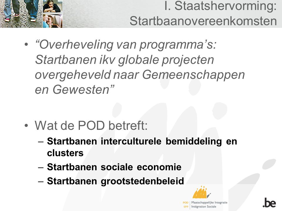 """I. Staatshervorming: Startbaanovereenkomsten """"Overheveling van programma's: Startbanen ikv globale projecten overgeheveld naar Gemeenschappen en Gewes"""