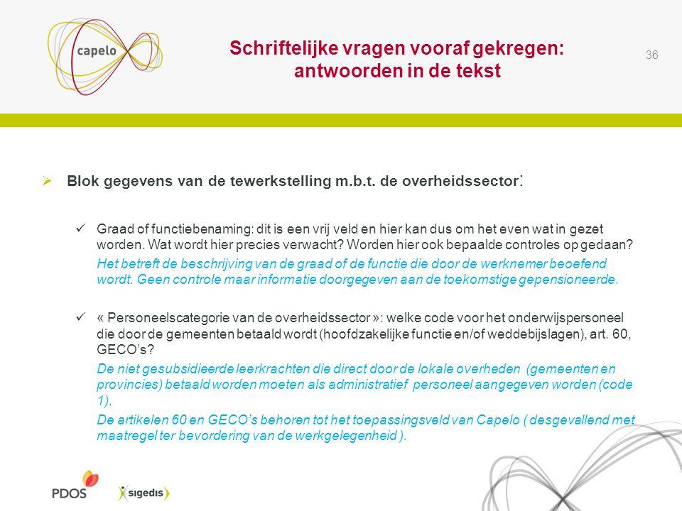Schriftelijke vragen vooraf gekregen: antwoorden in de tekst  Blok gegevens van de tewerkstelling m.b.t.
