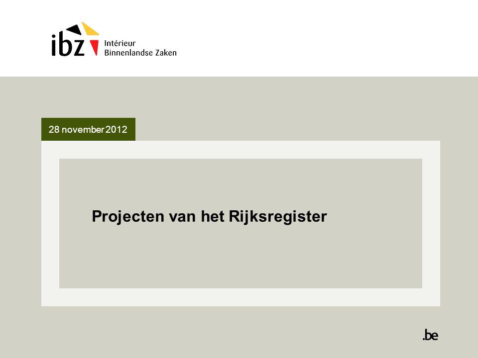28 november 2012 Plan Webservices Migratie naar relationele databanken Site RRNADMIN, situatie Site Mijn dossier Vertaalbestanden