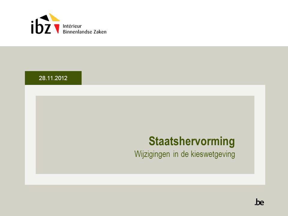 28.11.2012 Staatshervorming Wijzigingen in de kieswetgeving
