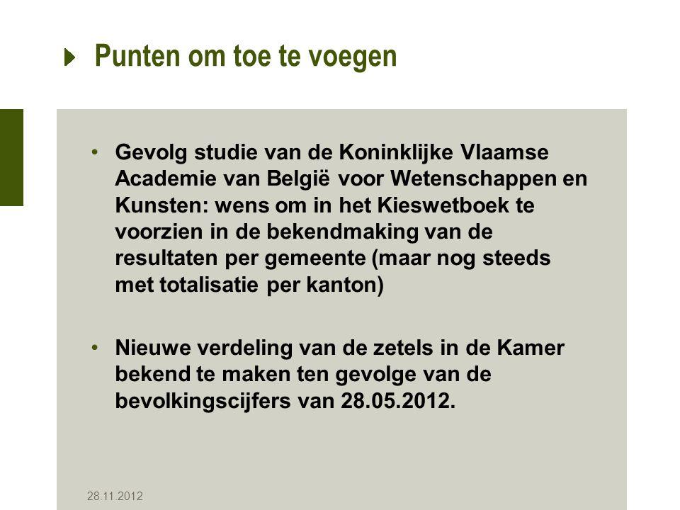 Punten om toe te voegen Gevolg studie van de Koninklijke Vlaamse Academie van België voor Wetenschappen en Kunsten: wens om in het Kieswetboek te voor