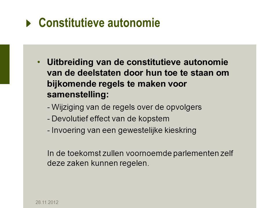 Constitutieve autonomie Uitbreiding van de constitutieve autonomie van de deelstaten door hun toe te staan om bijkomende regels te maken voor samenste