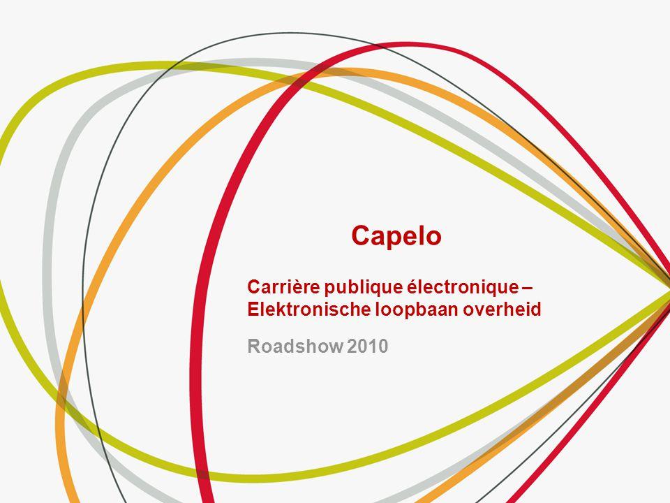 Roadshow 2010 Capelo Carrière publique électronique – Elektronische loopbaan overheid