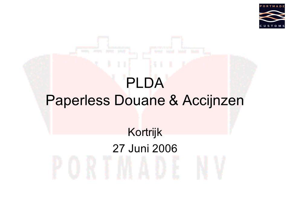 PLDA Paperless Douane & Accijnzen Kortrijk 27 Juni 2006