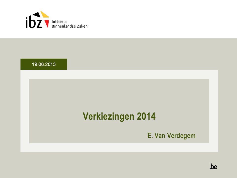 19.06.2013 Verkiezingen 2014 E. Van Verdegem