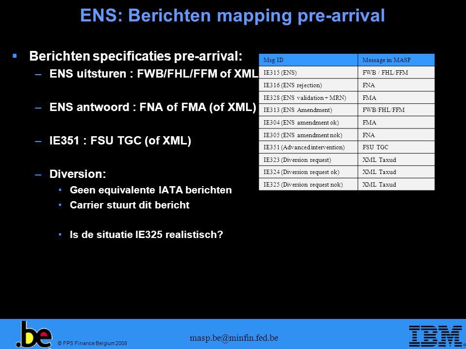 © FPS Finance Belgium 2008 masp.be@minfin.fed.be ENS data elementen  In bijgeleverd excel document