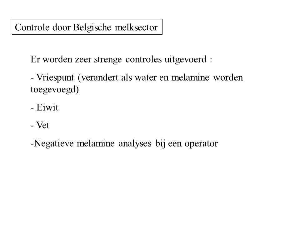 Er worden zeer strenge controles uitgevoerd : - Vriespunt (verandert als water en melamine worden toegevoegd) - Eiwit - Vet -Negatieve melamine analys