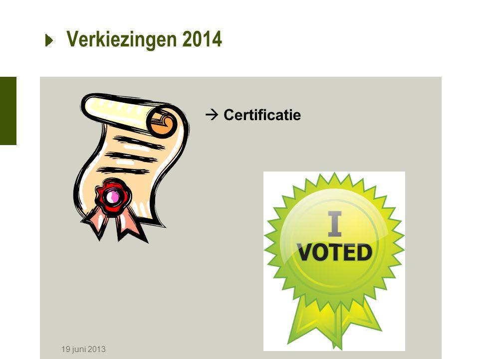 Verkiezingen 2014 19 juni 2013  Certificatie