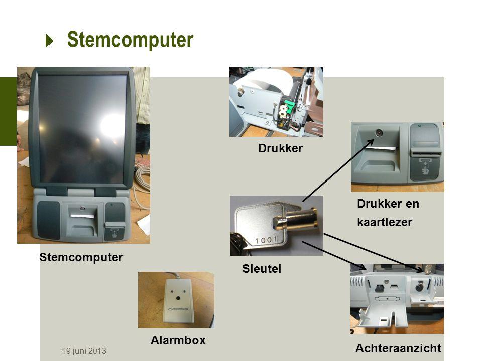 Stemcomputer 19 juni 2013 Stemcomputer Alarmbox Achteraanzicht Drukker Drukker en kaartlezer Sleutel