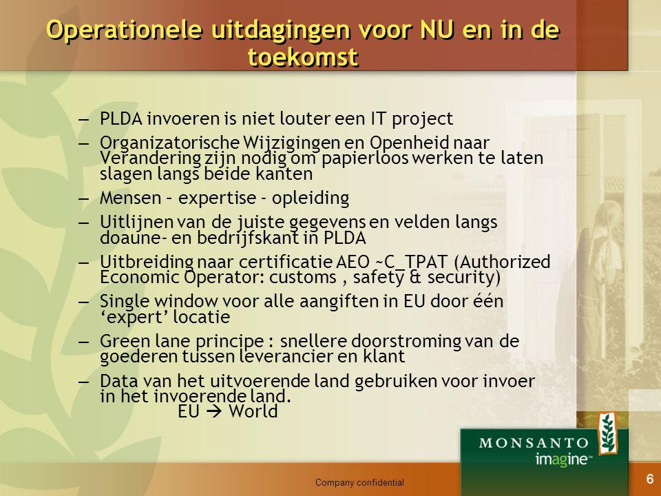 Company confidential 6 Operationele uitdagingen voor NU en in de toekomst – PLDA invoeren is niet louter een IT project – Organizatorische Wijzigingen