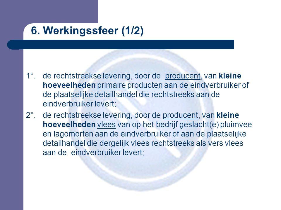 6. Werkingssfeer (1/2) 1°.