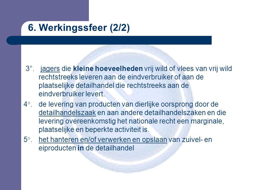 6. Werkingssfeer (2/2) 3°.