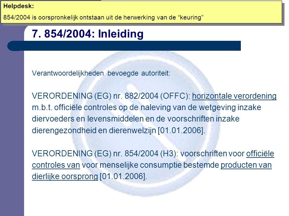 7. 854/2004: Inleiding Verantwoordelijkheden bevoegde autoriteit: VERORDENING (EG) nr.