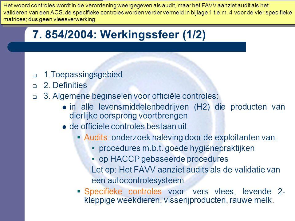 7. 854/2004: Werkingssfeer (1/2)  1.Toepassingsgebied  2.
