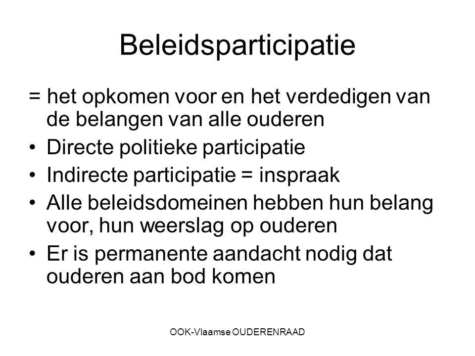 OOK-Vlaamse OUDERENRAAD Beleidsparticipatie = het opkomen voor en het verdedigen van de belangen van alle ouderen Directe politieke participatie Indir