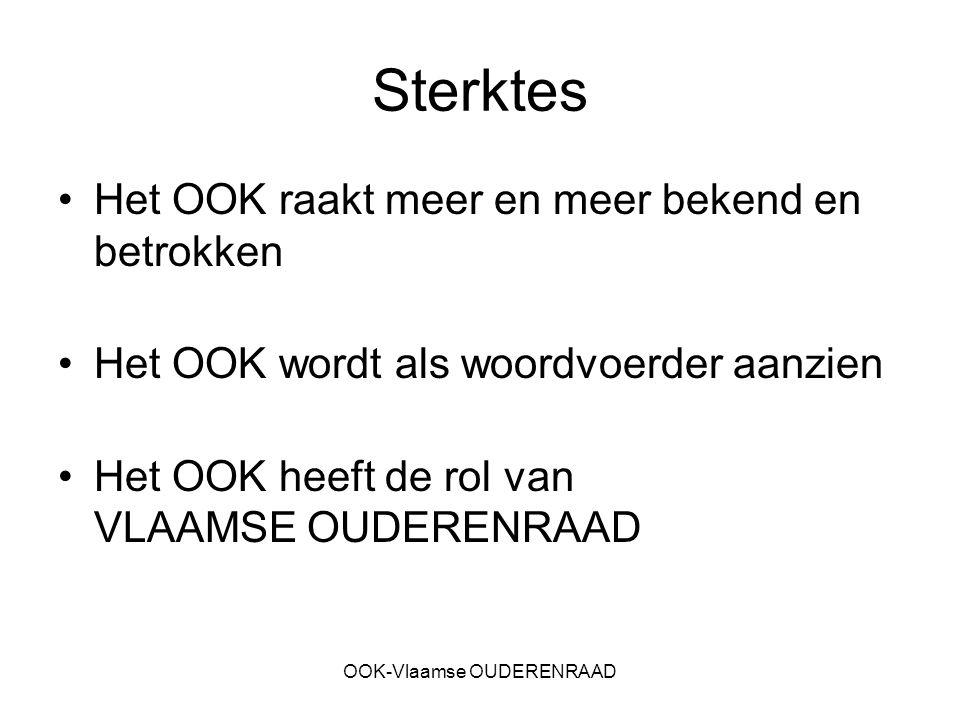 OOK-Vlaamse OUDERENRAAD Sterktes Het OOK raakt meer en meer bekend en betrokken Het OOK wordt als woordvoerder aanzien Het OOK heeft de rol van VLAAMSE OUDERENRAAD