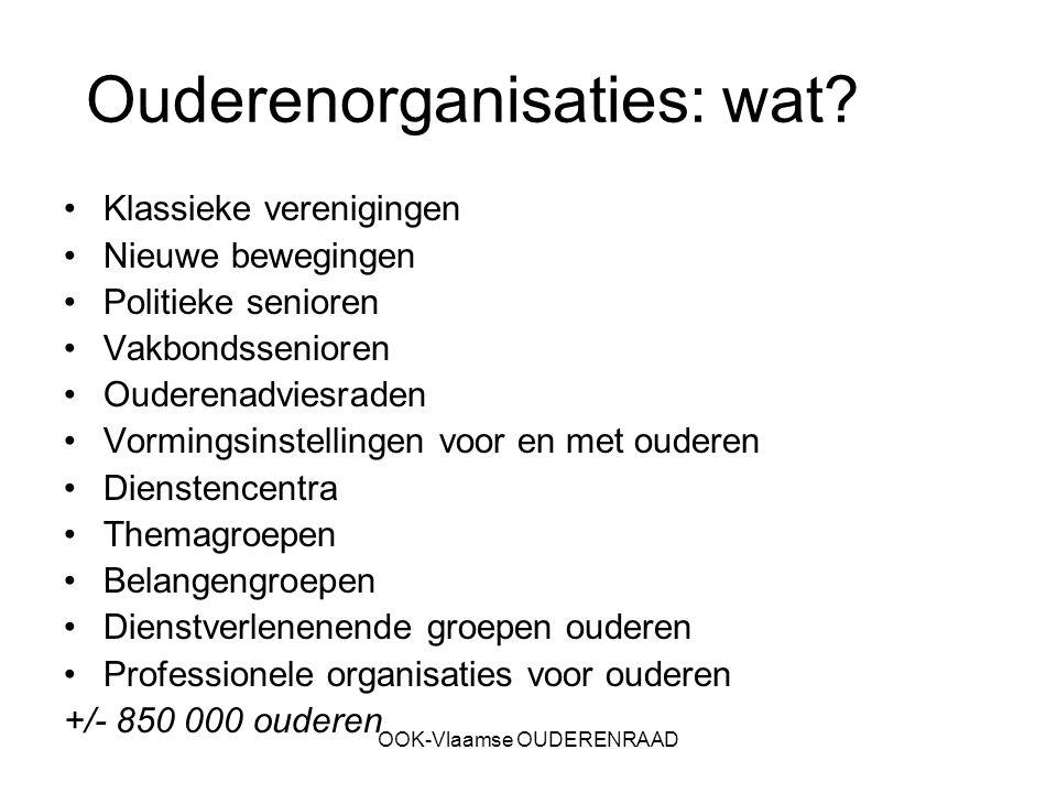 OOK-Vlaamse OUDERENRAAD Ouderenorganisaties: wat? Klassieke verenigingen Nieuwe bewegingen Politieke senioren Vakbondssenioren Ouderenadviesraden Vorm