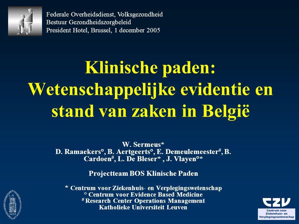 Klinische paden: Wetenschappelijke evidentie en stand van zaken in België Federale Overheidsdienst, Volksgezondheid Bestuur Gezondheidszorgbeleid Pres