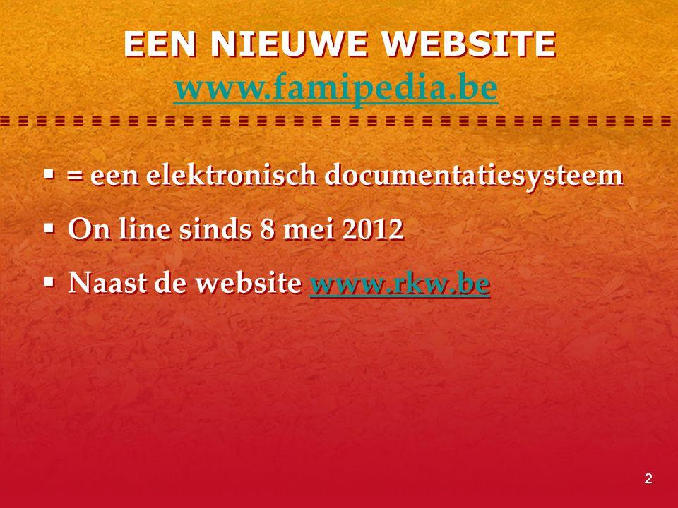2 EEN NIEUWE WEBSITE  = een elektronisch documentatiesysteem  On line sinds 8 mei 2012  Naast de website www.rkw.bewww.rkw.be  = een elektronisch