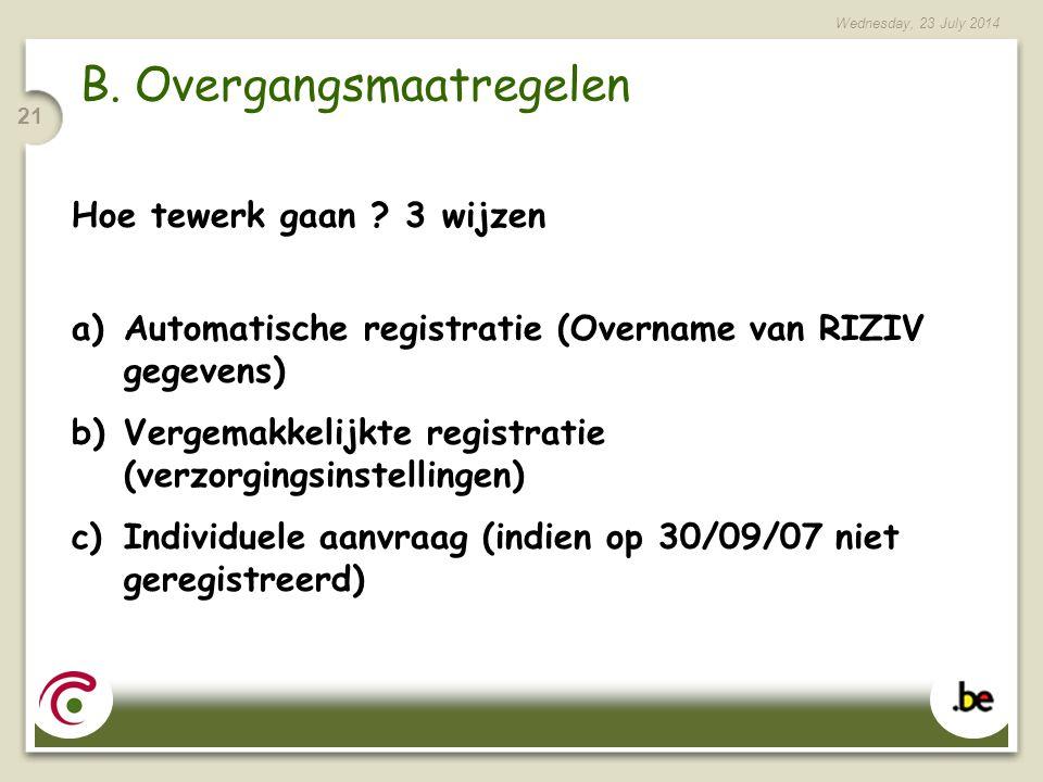 Wednesday, 23 July 2014 21 B. Overgangsmaatregelen Hoe tewerk gaan .