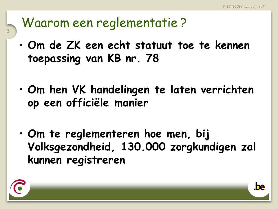 Wednesday, 23 July 2014 3 Waarom een reglementatie .