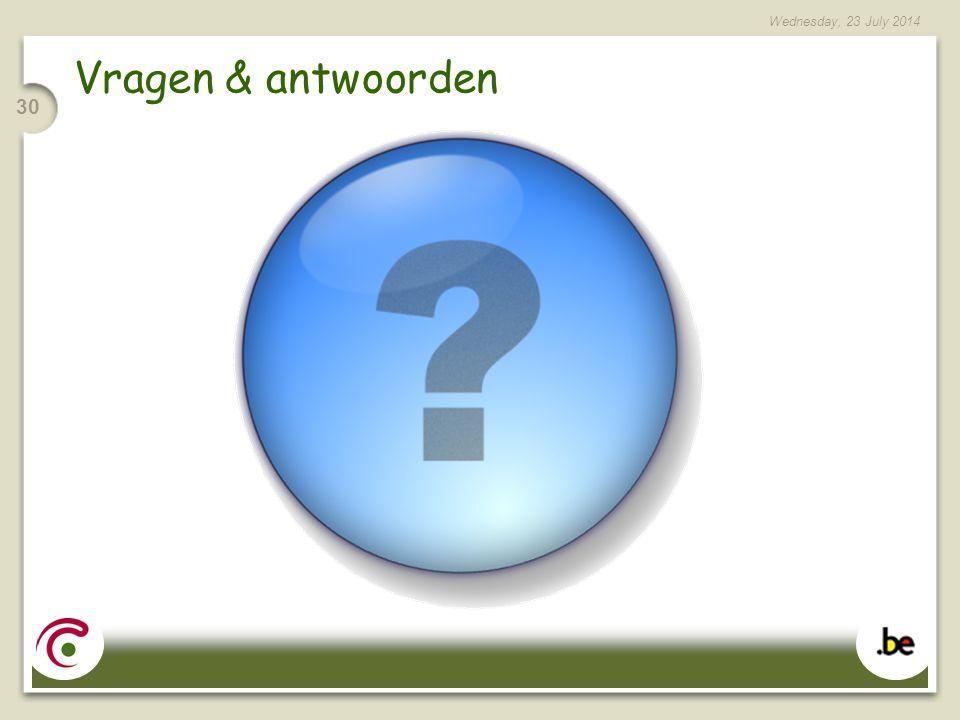 Wednesday, 23 July 2014 30 Vragen & antwoorden