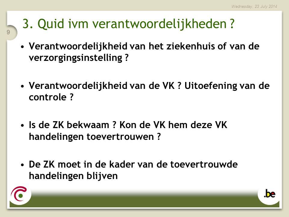 Wednesday, 23 July 2014 9 3. Quid ivm verantwoordelijkheden .