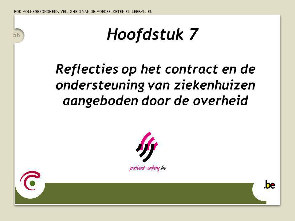 FOD VOLKSGEZONDHEID, VEILIGHEID VAN DE VOEDSELKETEN EN LEEFMILIEU 56 Hoofdstuk 7 Reflecties op het contract en de ondersteuning van ziekenhuizen aange