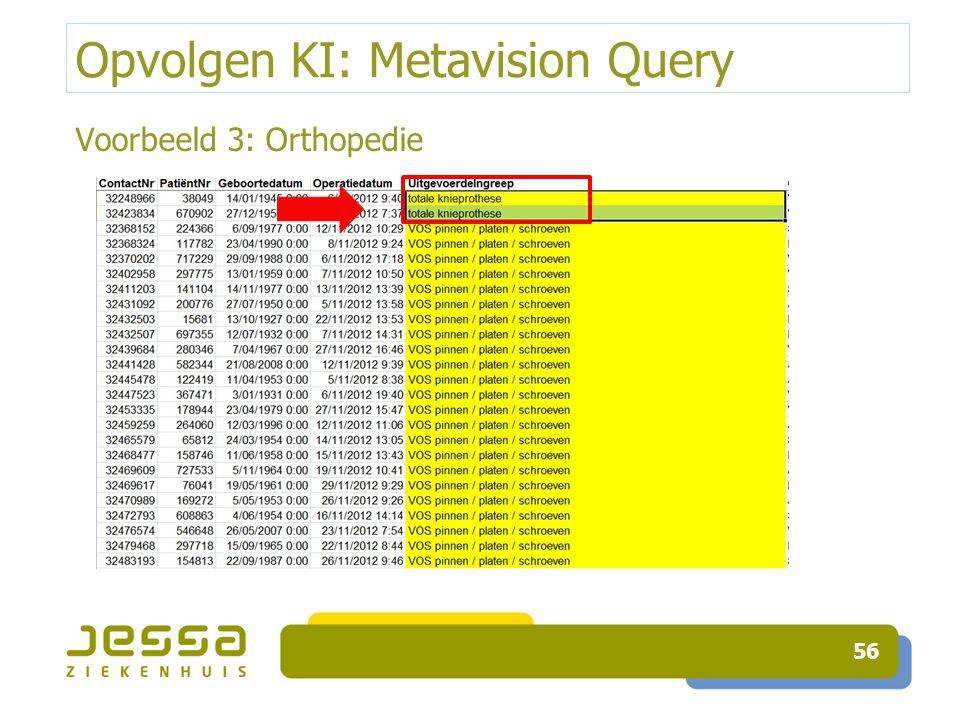 Opvolgen KI: Metavision Query Voorbeeld 3: Orthopedie 56