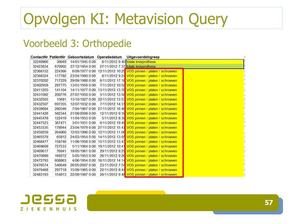Opvolgen KI: Metavision Query Voorbeeld 3: Orthopedie 57