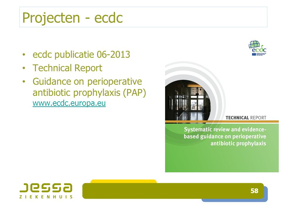 Projecten - ecdc ecdc publicatie 06-2013 Technical Report Guidance on perioperative antibiotic prophylaxis (PAP) www.ecdc.europa.eu www.ecdc.europa.eu