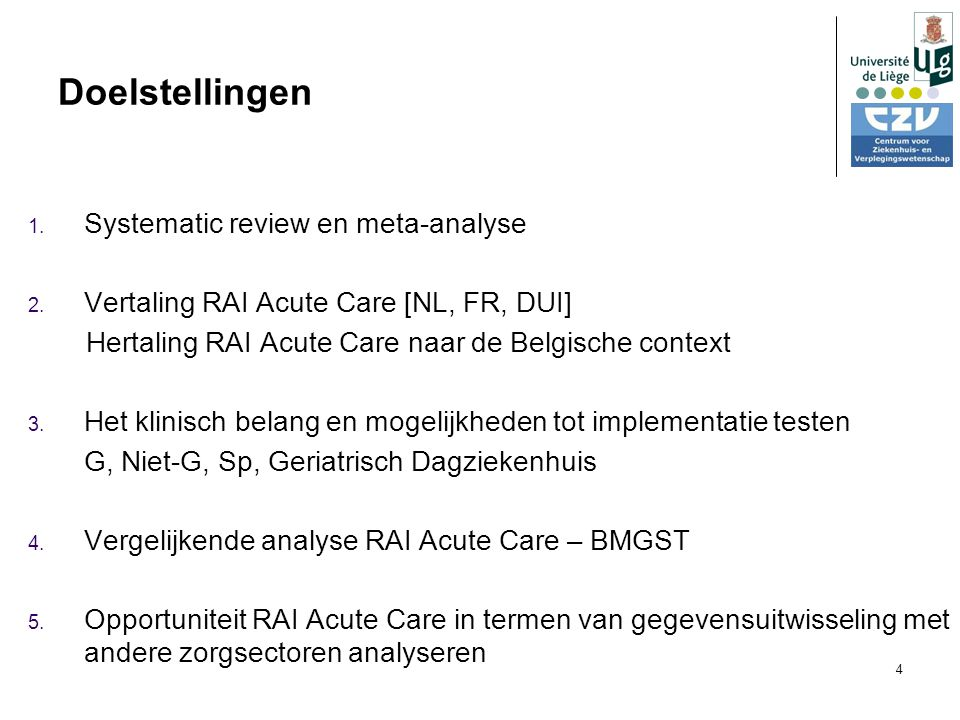 4 Doelstellingen 1.Systematic review en meta-analyse 2.