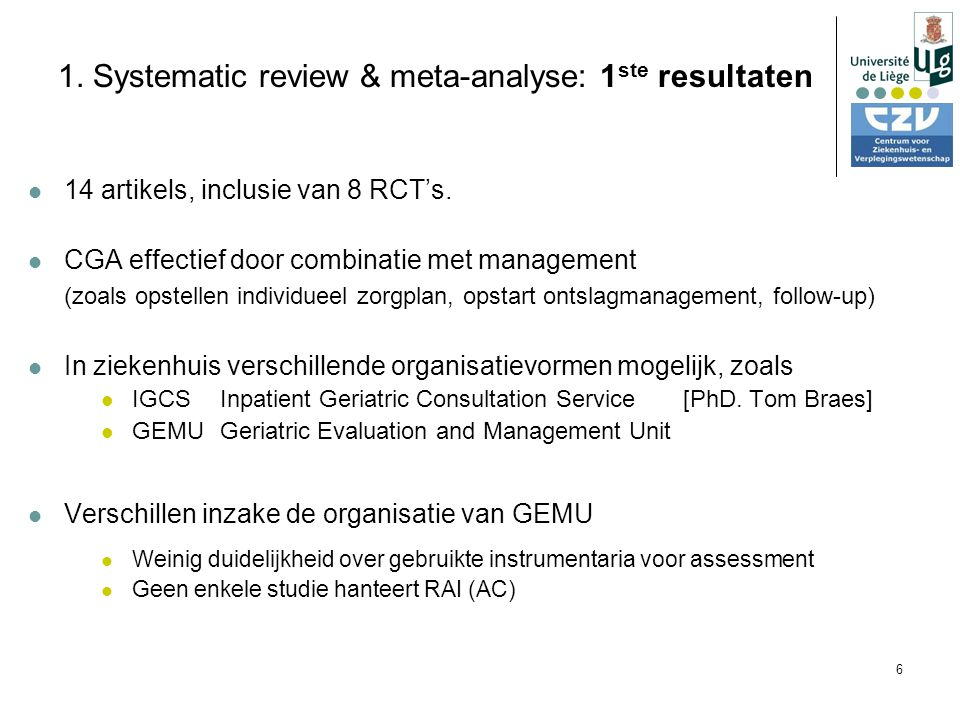 6 1. Systematic review & meta-analyse: 1 ste resultaten 14 artikels, inclusie van 8 RCT's.