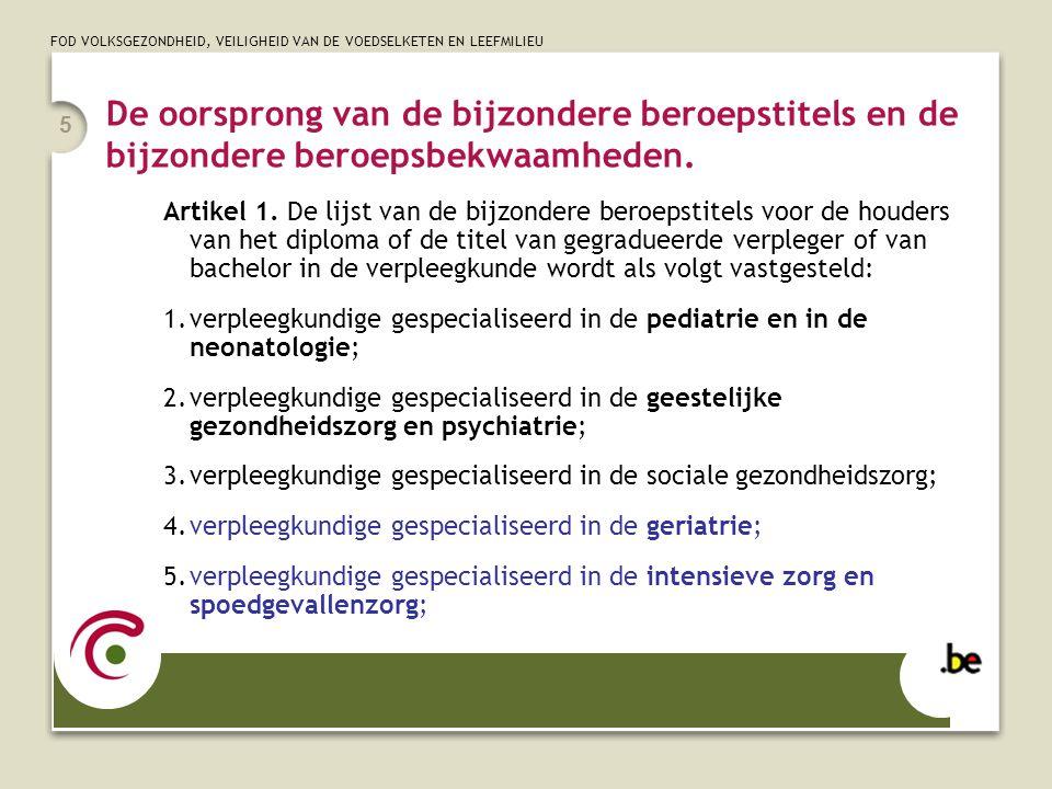 FOD VOLKSGEZONDHEID, VEILIGHEID VAN DE VOEDSELKETEN EN LEEFMILIEU 5 De oorsprong van de bijzondere beroepstitels en de bijzondere beroepsbekwaamheden.