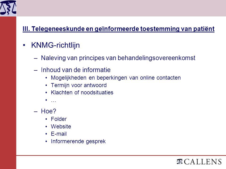 III. Telegeneeskunde en geïnformeerde toestemming van patiënt KNMG-richtlijn –Naleving van principes van behandelingsovereenkomst –Inhoud van de infor