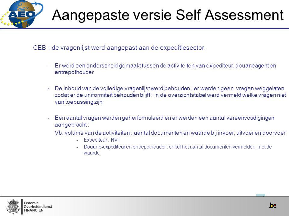 Aangepaste versie Self Assessment CEB : de vragenlijst werd aangepast aan de expeditiesector. -Er werd een onderscheid gemaakt tussen de activiteiten