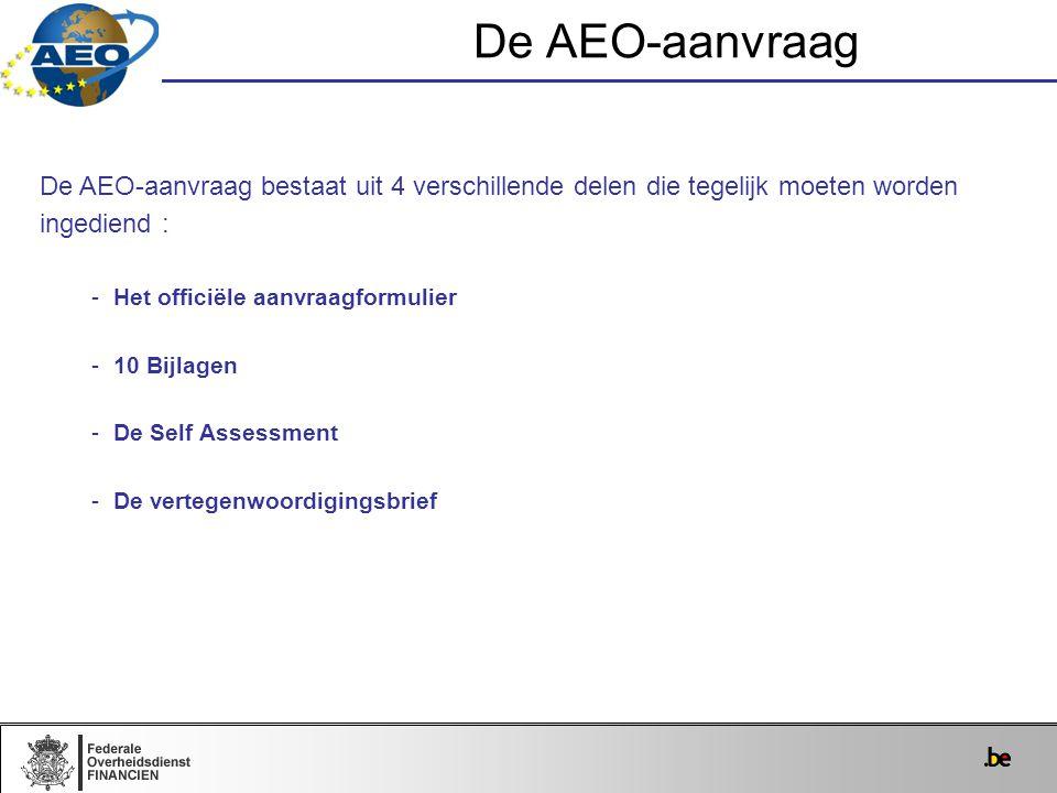 De AEO-aanvraag De AEO-aanvraag bestaat uit 4 verschillende delen die tegelijk moeten worden ingediend : -Het officiële aanvraagformulier -10 Bijlagen