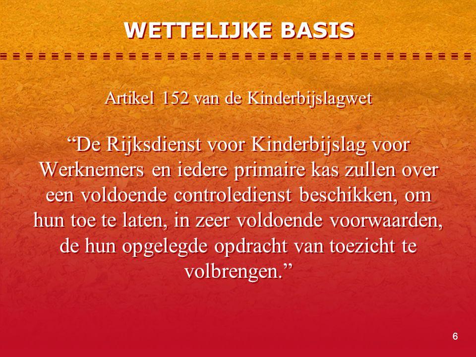 """WETTELIJKE BASIS Artikel 152 van de Kinderbijslagwet """"De Rijksdienst voor Kinderbijslag voor Werknemers en iedere primaire kas zullen over een voldoen"""