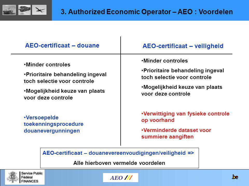 Criteria : Certificaat AEO douaneCertificaat AEO veiligheid en Full Naleving douanevereisten Deugdelijke handels- en vervoersadministratie Financiële solvabiliteit Passende veiligheidsmaatregelen AEO /// 3.