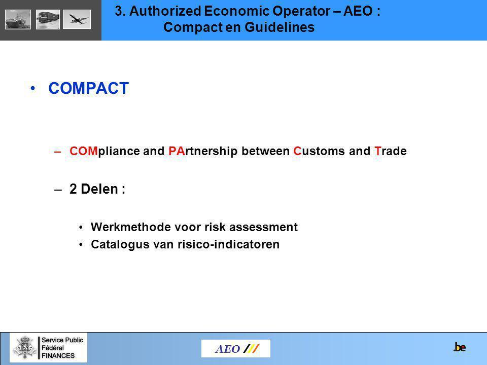 GUIDELINES -Specifiek voor AEO -Dubbele finaliteit :  De marktdeelnemer toelaten om een self-assessment uit te voeren = opmaken van een profiel van zijn commerciële processen en van zijn logistieke keten => profiel wordt door de douane aan de reële toestand getoetst  Door de douane gebruikt om de aspecten te bepalen die tijdens de voorafgaande audit moeten worden onderzocht.