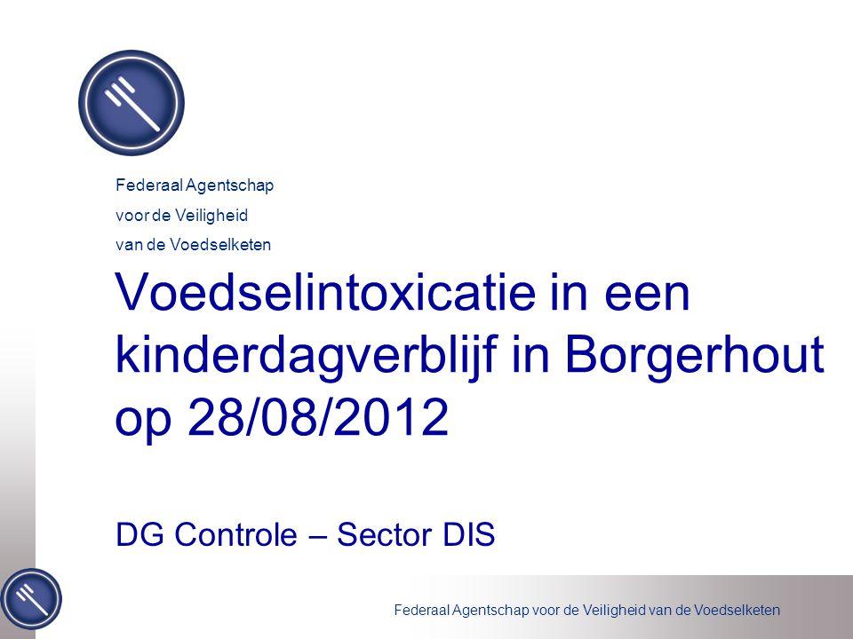 Federaal Agentschap voor de Veiligheid van de Voedselketen Op 28/08/2012: - werden het FAVV, de gezondheidsinspectie van het Vlaamse Gewest, de stad Antwerpen, het Wetenschappelijk Instituut voor Volksgezondheid (WIV) verwittigd dat 20 van de 22 kinderen in het kinderdagverblijf 't Droomertje te Borgerhout zeer kort na de maaltijd (1/2 uur) onwel zijn geworden.