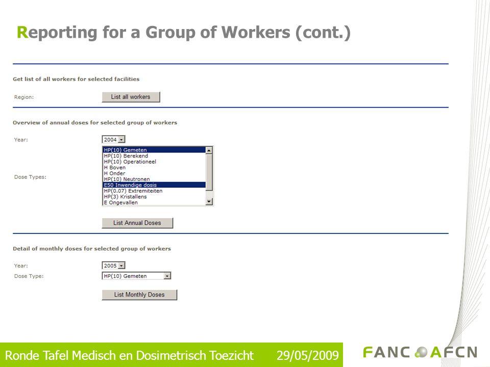 Ronde Tafel Medisch en Dosimetrisch Toezicht 29/05/2009 Reporting for a Group of Workers (cont.)
