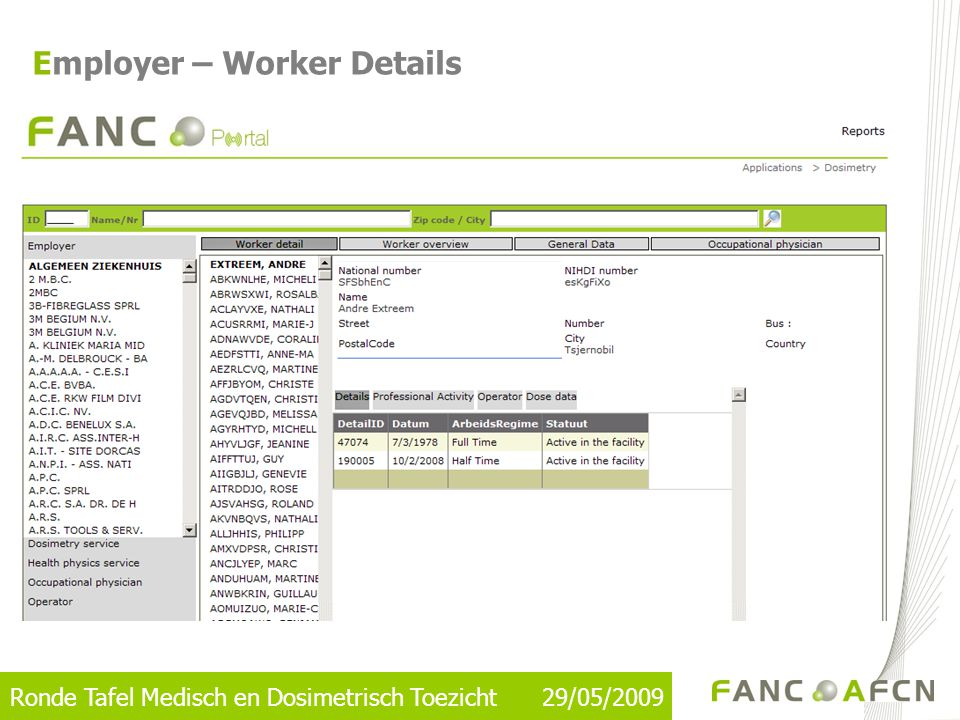 Ronde Tafel Medisch en Dosimetrisch Toezicht 29/05/2009 Employer – Worker Details