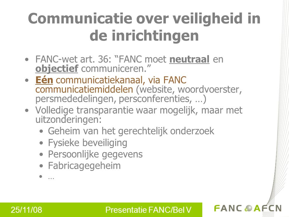 25/11/08 Presentatie FANC/Bel V Communicatie over veiligheid in de inrichtingen FANC-wet art.