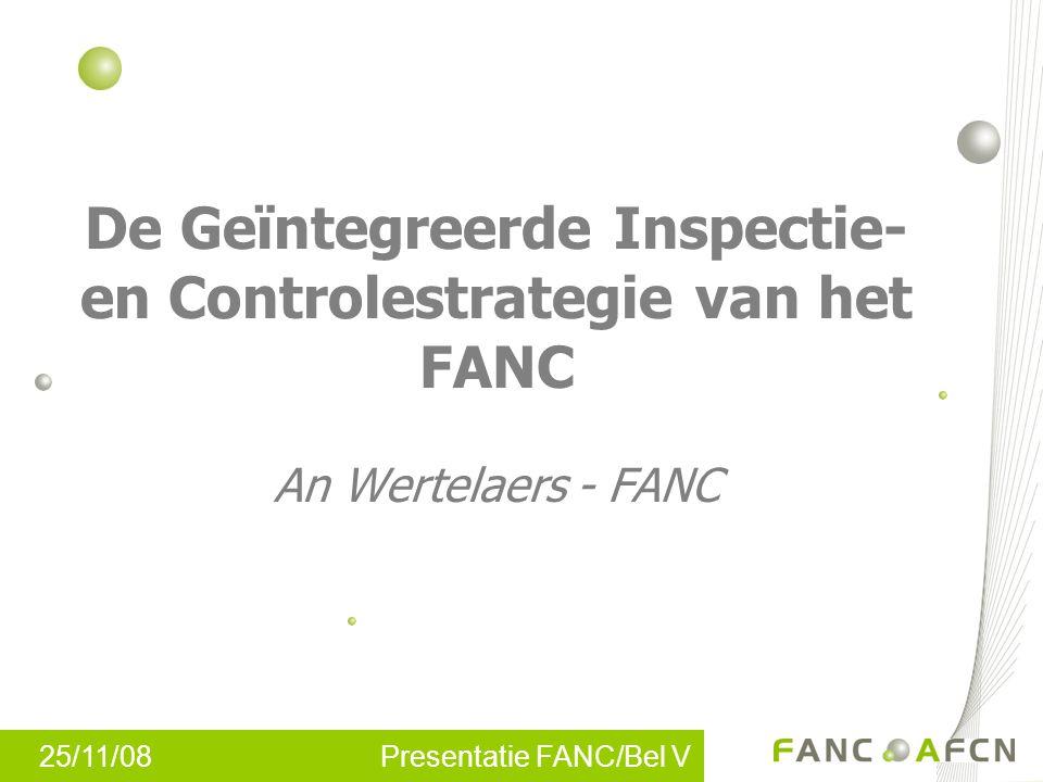 De Geïntegreerde Inspectie- en Controlestrategie van het FANC An Wertelaers - FANC