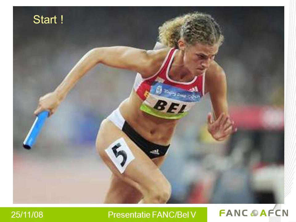 25/11/08 Presentatie FANC/Bel V Start !
