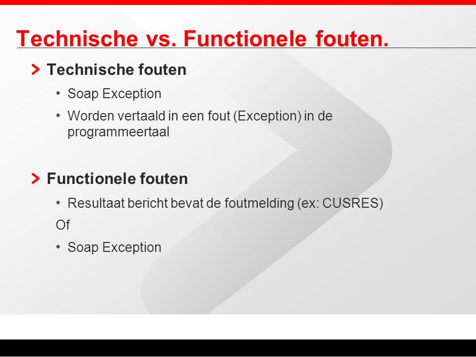 Technische vs. Functionele fouten. Technische fouten Soap Exception Worden vertaald in een fout (Exception) in de programmeertaal Functionele fouten R