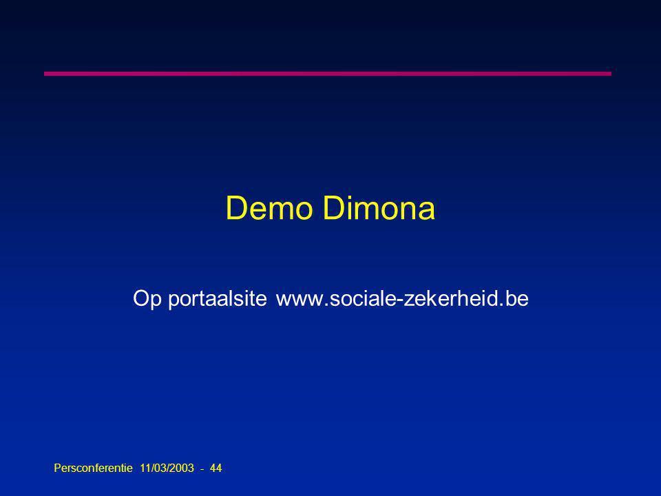 Persconferentie 11/03/2003 - 44 Demo Dimona Op portaalsite www.sociale-zekerheid.be