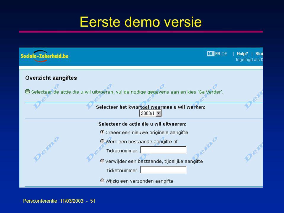 Persconferentie 11/03/2003 - 51 Eerste demo versie