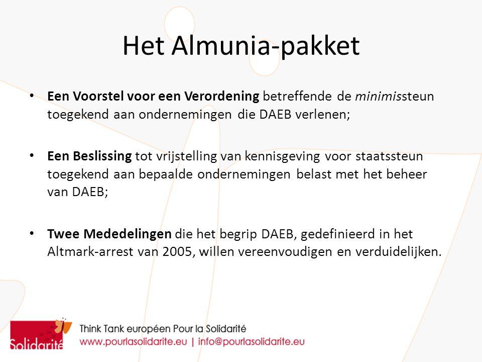Het Almunia-pakket Een Voorstel voor een Verordening betreffende de minimissteun toegekend aan ondernemingen die DAEB verlenen; Een Beslissing tot vrijstelling van kennisgeving voor staatssteun toegekend aan bepaalde ondernemingen belast met het beheer van DAEB; Twee Mededelingen die het begrip DAEB, gedefinieerd in het Altmark-arrest van 2005, willen vereenvoudigen en verduidelijken.